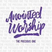 Anointed Worship - For the Precious One (feat. Jeremiah Sormin)